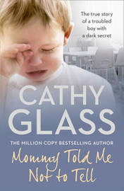 Mommy Told Me Not to Tell by Cathy Glass