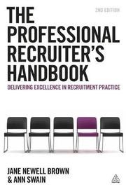 The Professional Recruiter's Handbook by Jane Newell-Brown