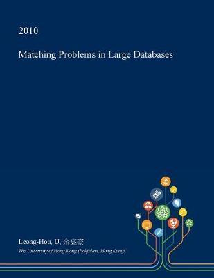 Matching Problems in Large Databases by Leong-Hou U image