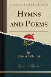 Hymns and Poems (Classic Reprint) by Edward Denny