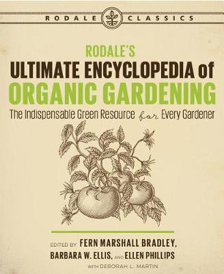 Rodale's Ultimate Encyclopedia of Organic Gardening by Deborah L Martin image
