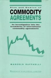 Rise and Demise of Commodity Agreements by Marcelo Raffaelli