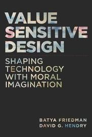 Value Sensitive Design by Batya Friedman