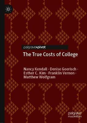 The True Costs of College by Nancy Kendall