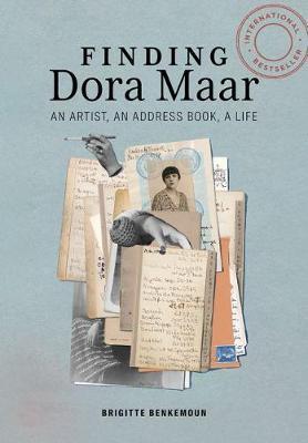 Finding Dora Maar - An Artist, an Address Book, a Life by Brigitte Benkemoun
