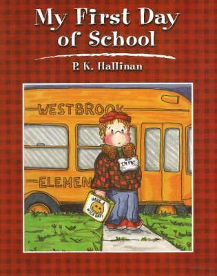 My First Day of School by P.K. Hallinan image