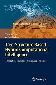 Tree-Structure based Hybrid Computational Intelligence by Yuehui Chen
