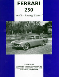 Ferrari 250 and Its Racing Record by Colin Pitt image