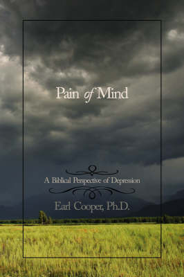 Pain of Mind by Earl Cooper Ph.D.