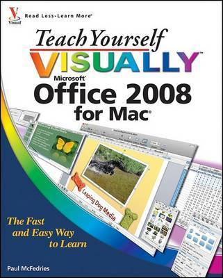 Teach Yourself Visually Office 2008 for Mac by Paul McFedries