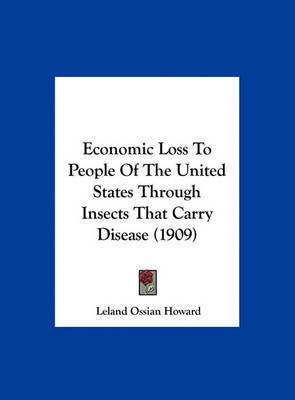 Economic Loss to People of the United States Through Insects That Carry Disease (1909) by Leland Ossian Howard