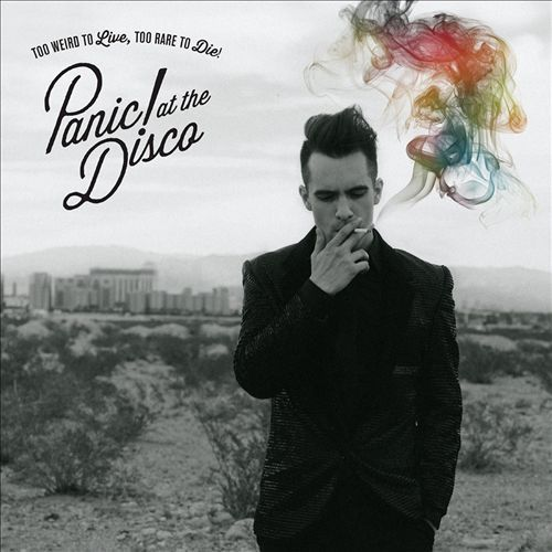 Too Weird To Live, Too Rare To Die! by Panic! At The Disco image