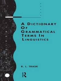 A Dictionary of Grammatical Terms in Linguistics by R.L. Trask image