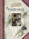 Brian and Wendy Froud's the Pressed Fairy Journal of Madeline Cottington by Wendy Froud