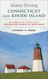 Scenic Driving Connecticut and Rhode Island by Stewart M Green