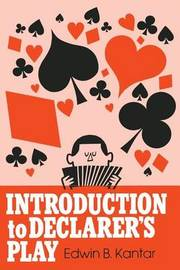 Introduction to Declarer's Play by Edwin B Kantar