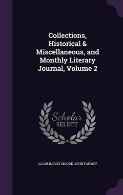 Collections, Historical & Miscellaneous, and Monthly Literary Journal, Volume 2 by Jacob Bailey Moore
