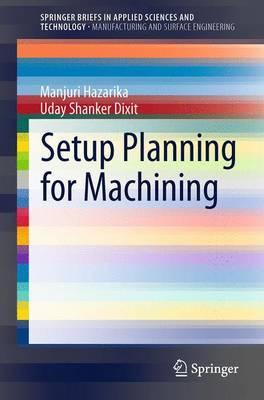 Setup Planning for Machining by Manjuri Hazarika