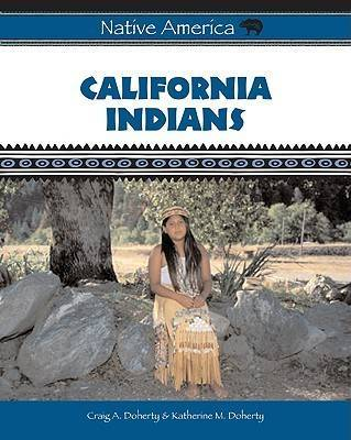California Indians by Craig A Doherty