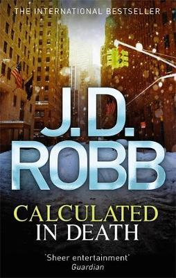 Calculated in Death (In Death #45) (UK Ed.) by J.D Robb
