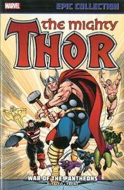 Thor Epic Collection: War Of The Pantheons by Stan Lee