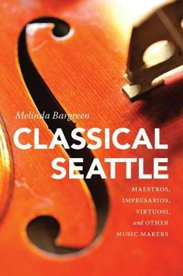 Classical Seattle by Melinda Bargreen image