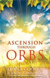 Ascension Through Orbs by Diana Cooper