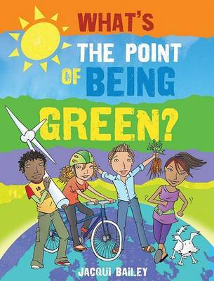 What's the Point of Being Green? by Jacqui Bailey image