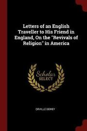 Letters of an English Traveller to His Friend in England, on the Revivals of Religion in America by Orville Dewey image