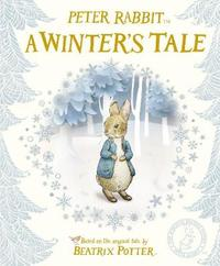 Peter Rabbit: A Winter's Tale by Beatrix Potter