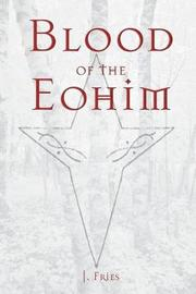 Blood of the Eohim by J Fries image