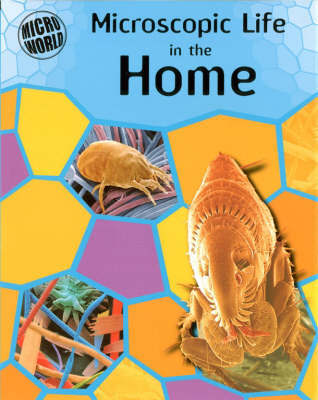Microscopic Life In Your Home by Brian Ward