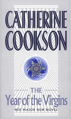 The Year Of The Virgins by Catherine Cookson