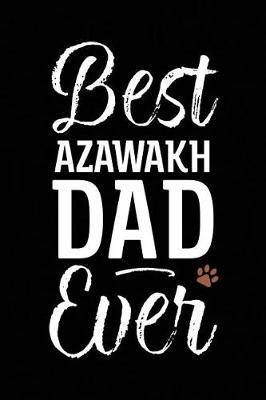 Best Azawakh Dad Ever by Arya Wolfe