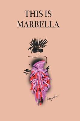 This Is Marbella by P.J. Brown