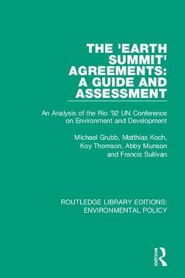 The 'Earth Summit' Agreements: A Guide and Assessment by Michael Grubb