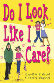 Do I Look Like I Care?: What Amaryllis Did Next: v. 2: What Amaryllis Did Next by C. A. Plaisted image
