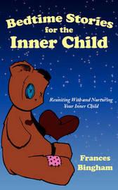 Bedtime Stories for the Inner Child by Frances Bingham image