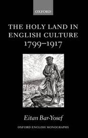 The Holy Land in English Culture 1799-1917 by Eitan Bar-Yosef