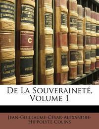 de La Souverainet, Volume 1 by Jean-Guillaume-Csar-Alexandre- Colins image