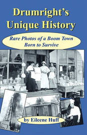 Drumright's Unique History by Eileene Huff