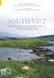 Archaeology & History of South Uist by Mike Parker Pearson image