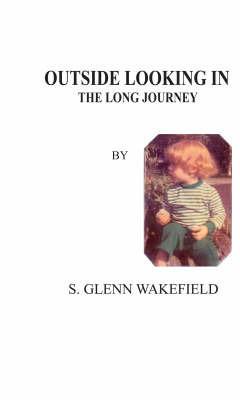 Outside Looking in by S. GLENN WAKEFIELD