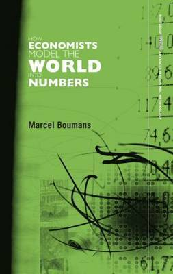 How Economists Model the World into Numbers by Marcel Boumans image
