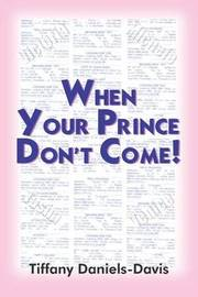 When Your Prince Don't Come by Tiffany Daniels-Davis image