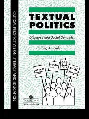 Textual Politics: Discourse And Social Dynamics by Jay L. Lemke image