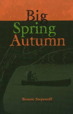 Big Spring Autumn by Bonnie Stepenoff