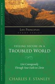 Feeling Secure in a Troubled World by Charles Stanley