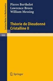 Theorie De Dieudonne Cristalline II: II by P Berthelot