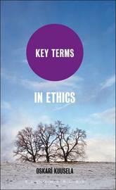 Key Terms in Ethics by Oskari Kuusela image